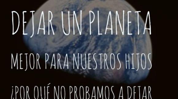 Todos queremos dejar un mejor planeta a nuestros hijos...