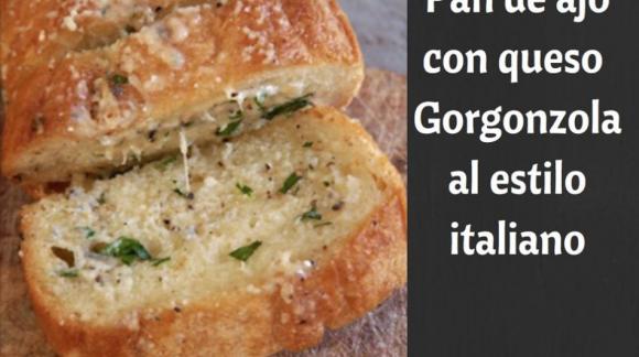 Pan de ajo con queso Gorgonzola al estilo italiano